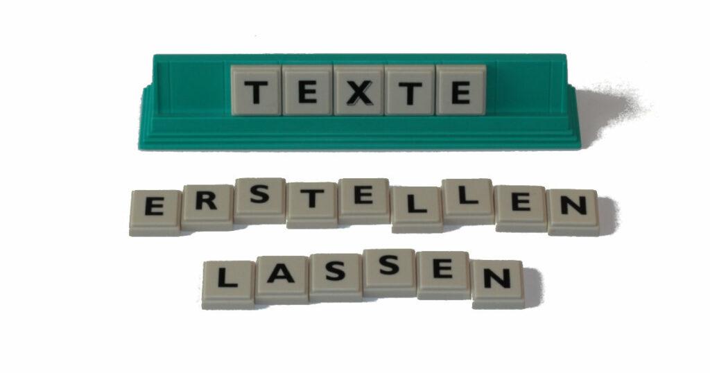 """Schriftzug aus Buchstaben der zeigt: """"Texte erstellen lassen"""""""